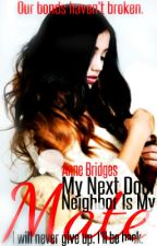 (Book 2) (My Next Door Neighbor) Is My Mate (Stopped Writing) by AnDrEaMs4