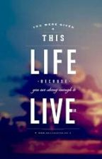~Life Quotes~ by cheyennguzman