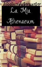 La Mia Athenaeum  by kissingunderwater