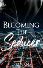Becoming the Seducer by Salwana