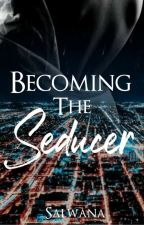 Becoming the Seducer by Salwana