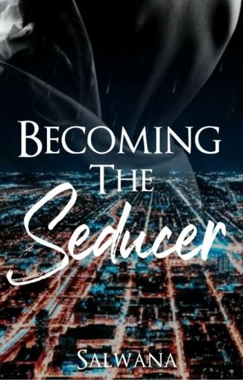 Becoming the Seducer