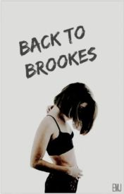 Back To Brookes // tws book two by kilgrave