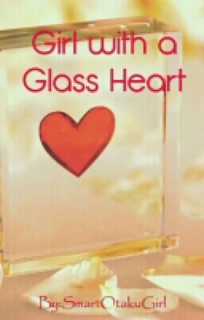 Girl With A Glass Heart Chapter 1 Wattpad