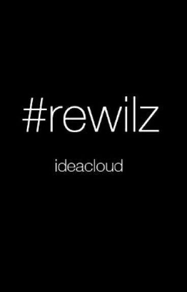 #rewilz