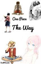 One Piece - The Way by DarkMonsterInside