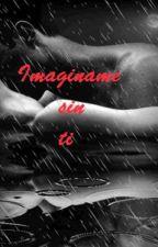 Imagíname sin ti by aythinc23
