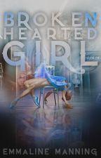Broken Hearted Girl by EmmalineM-