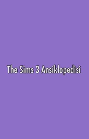 The Sims 3 Ansiklopedisi by alittlesadpotterhead