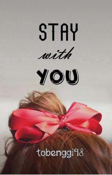 Stay With You (COMPLETE)