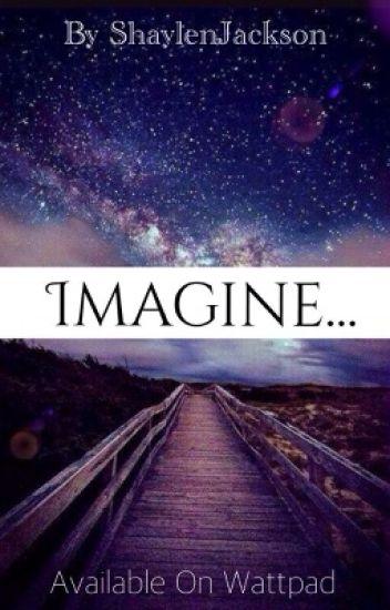 • Imagine •