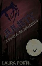 Juliety - A Marca da Maldição by Laura-Cris