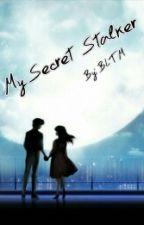 My Secret Stalker (ON HOLD) by BabylovesBLTM