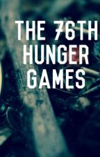 The 76th Hunger Games by AmelieHatter
