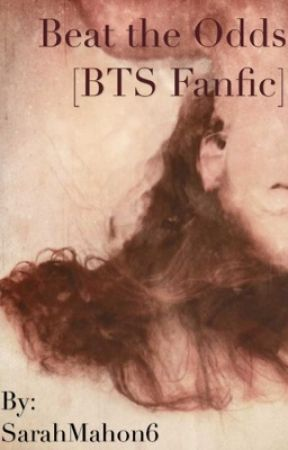 Beat The Odds [BTS Fanfiction] - Chapter 5 - 'She Has Cancer You