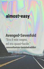 almost easy | avenged sevenfold by sonosoltantoio