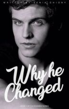 Why He Changed|Book 1|[Changed series] by -little-devil