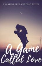 A Game Called Love by ZaynismRules