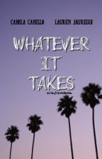 Whatever It Takes by ariafranchesca