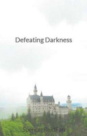 Defeating Darkness by SpencerReidFan