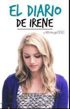 El diario de Irene by Writingirl300