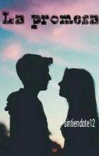 La Promesa by sintiendote12