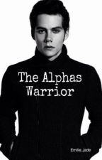 The Alphas Warrior (discontinued till further notice) by emilie_jade