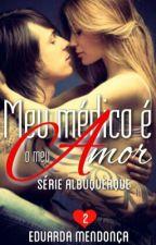Meu médico é o meu amor - Livro II (Em Revisão) by Autoramadu