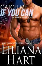 Catch Me if You Can  (Excerpt Only) by LilianaHart