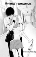 Anime romance (No es fácil quererte ) by OtakuAnimeLucy