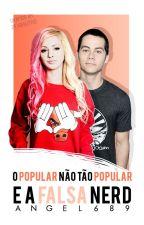 O Popular Não Tão Popular E A Falsa Nerd by Angel689