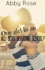 One girl in an All Boys Boarding School? by sweetdimple