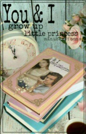 You and I - grow up little princess (book 5)