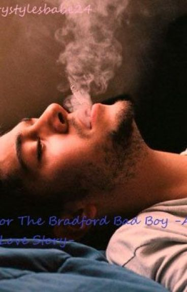 I Fell for the Bradford Bad Boy -A Zayn Malik Love Story-