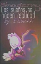 SHADAMY: Los sueños se hacen realidad by Elisahh