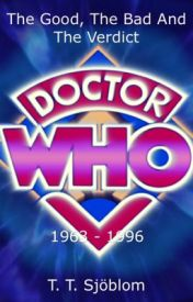 The Good  the Bad and the Verdict - Doctor Who (1963-1996) by TheoThomas96