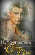 The Hunger Games: A change In Mind  ( a sequel to A Change In Heart) by bucsfan9737