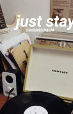 Just Stay ✧ Luke Hemmings || TERMINADA by besidekidrauhl