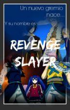 Revenge Slayer - Fairy Tail (PAUSADA) by Yasu-kun