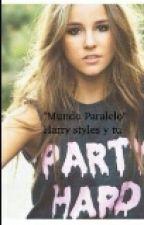 Mundo paralelo ~Harry y tu~ by Luisi_Directioner1