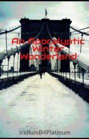 An Apocalyptic Winter Wonderland by IridiumB4Platinum