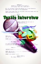 Turtle Interview *Old* by TheTMNTLeoFanForever