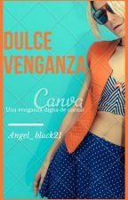 Dulce Venganza(Maluma) (Editando) by Angel_Black21