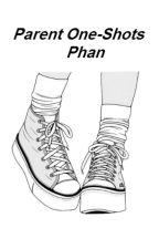 Phan-Parent one shots by Randomfangir