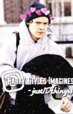Harry Styles Imagines by just1Dthingss