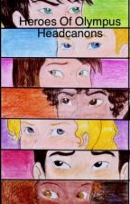 Heroes of Olympus Headcanons by FanFicWarrior