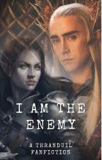 I am the Enemy (Thranduil Fanfic) by VertalaEvenstar