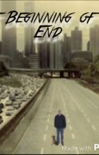 The Beginning of the End by mickey1009