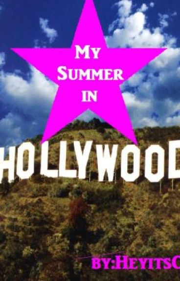 My Summer in Hollywood by Simply_Lia