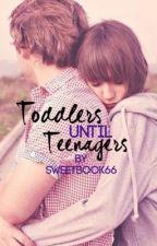 Toddlers Until Teenagers by sweetbook66